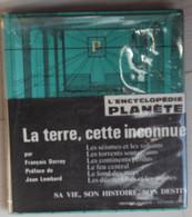L'encyclopédie Planète La Terre Cette Inconnue Sa Vie Son Histoire Son Destin éditions Planète 1964 - Encyclopaedia