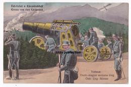 Gruss Von Den Karpaten, Volocz, österreich Ungarischer Mörser, Üteg, Feldpost Fernsprechdepot Deutsche Südarmee, 1915 - Oorlog 1914-18