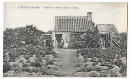 Cpa: BELGIQUE - COXYDE SUR MER - Maison De Pêcheurs Dans Les Dunes  Ed. O. Gheury  N° 7 - Altri