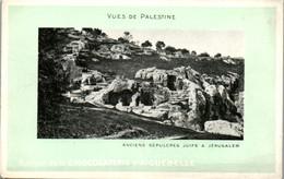 9065 - Palästina - Vues De Palestine , Anciens Sepulcres Juifs A Jerusalem , Edition De La Chocolaterie D' Aiguebelle - - Palestine