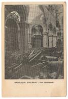 CP 13 - Albert - Basilique D'Albert - Vue Intérieure (Correspondance Militaire écrite En 1915) - Albert