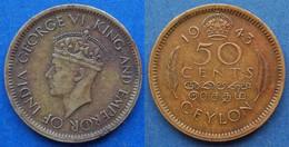 CEYLON - 50 Cents 1943 KM# 116 George VI (1936-1952) - Edelweiss Coins - Sri Lanka