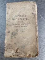 Année D'édition 1814 - Napoléon Bonaparte, Sa Vie Civile Et Militaire - Collections