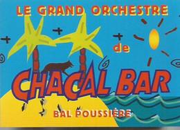 F30 / CARTE CPM Publicitaire PUB Card Cart' Com ORCHESTRE CHACAL BAR Orchestre CABARET SAUVAGE JAZZ - Music And Musicians