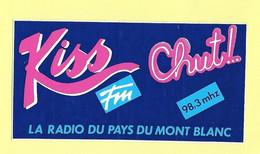 AUTOCOLLANT STICKER - KISS FM  - CHUT ! - LA RADIO DU PAYS DU MONT BLANC 98,3 MHZ - Stickers