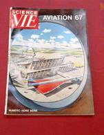 Science Et Vie N° Hors Série Aviation 1967 Supersoniques Concorde Avions De Combat Guerre Aérienne Vietnam - Luftfahrt & Flugwesen