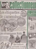 LA VIE DU COLLECTIONNEUR N°260 -1999- Les étiquettes De Camembert ; Céramiques ROBJ ; Batteurs Et Fouets à Oeufs - Collectors