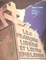 LES FRANCAIS LIBRES ET LEURS EMBLEMES FFL FAFL FNFL DE GAULLE INSIGNE FRANCE LIBRE LE MAREC - 1939-45