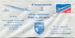 ENVELOPPE CONCORDE 3 VOYAGE PRESIDENTIEL PARIS - LA REUNION AVEC OBLITERATION GILLOT-AEROPORT 20-10-1976 LA REUNION - Concorde