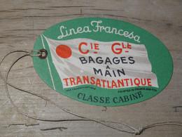 Etiquette De Bagaes A Main, Cie Générale TRANSATLANTIQUE, Paquebot Avec Sa Ficelle - Colecciones