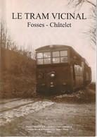 Le Tram Vicinal Fosses-Châtelet  Grimaux Vandenbroeck Société D'Histoire Le Vieux Châtelet 2009 - Belgium