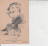 CARICATURE - M CAPOUL Directeur De La Scène De L'Opéra - Illustrateur Giraud  - - Unclassified