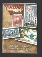 CERES - Catalogue ANDORRE, MONACO, POLYNESIE, TAAF , Edition 2007 - Francia