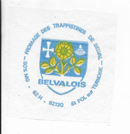 ETIQUETTE DE FROMAGE  NEUVE   12 X 12 BELVALOIS TRAPPISTINES DE BELVAL PAS DE CALAIS - Cheese
