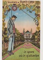 """Carte Fantaisie Humoristique / Souvenir De Monte-Carlo ."""" Je Meurs Où Je M'attache """" - Gruss Aus.../ Grüsse Aus..."""
