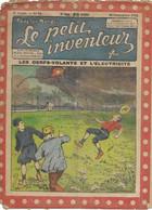 Le Petit Inventeur N°81 Du 30 Septembre 1924 - Les Cerfs-volants Et L'électricité - 1900 - 1949