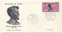 CONGO => Enveloppe FDC => Président Abraham LINCOLN - Premier Jour - Brazzaville - 15 Décembre 1965 - FDC