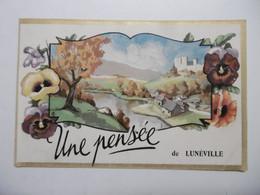 LUNEVILLE Une Pensée De Lunéville - Fleurs Et Décors - 54 MEURTHE ET MOSELLE - Luneville