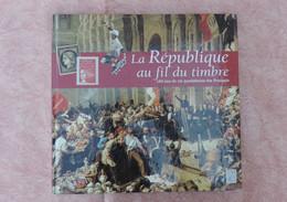 """Livre Timbré """"La République Au Fil Du Timbre"""" - Other Books"""