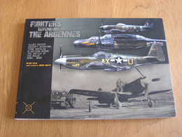 FIGHTERS DEFENDING THE ARDENNES Guerre 40 45 Aviation USAAF RAF P 47 Mustang Bataille Aircraft Florennes Brogel Chièvres - Guerra 1939-45