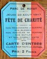 Carte D'entrée Parc De Royat Fête De La Charité 23 Aout 1917 Rare - Tickets D'entrée