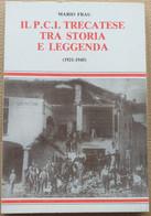 IL P.C.I. TRECATESE TRA STORIA E LEGGENDA- EDIZ. 1984 ( CART 70) - Other