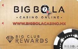 Big Bola Casinos - Mexico - Slot Card  .....[FSC]..... - Tarjetas De Casino