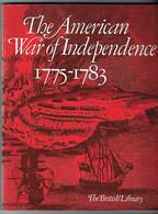 Livre En Anglais - The American War Of Independence - La Guerre D'Indépendance 1775 - 1783 - Américaine - Etats Unis - - Cultural