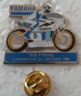 Pin's - Motos - YAMAHA - 1979 P. PONS - CHAMPION DU MONDE 750  - - Motorfietsen