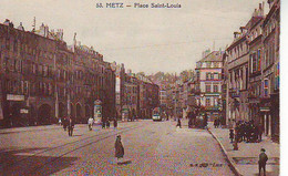 CPA 53 - METZ Place Saint Louis - Circulée - Très  Bon état - Tram - Personnages - Animée - Commerces - Metz