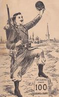 CPA MILITAIRE / La Classe Encore 100 Jours à Faire / Militaria / R . Vacher Verdun - Guerra 1914-18
