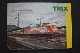 Catalogue Principal 2012/2013 Trains Miniatures TRIX Echelle N Et HO - French