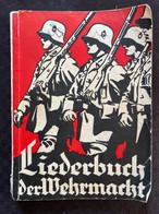 Livret De Chants LIEDERBUCH DER WEHRMACHT Militaria Allemand WW2 39-45 - 1939-45