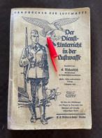 Livre DER DIENST-UNTERRICHT IN DER LUFTWAFFE 1938 Militaria Allemand WW2 39-45 Laurent1978 - 1939-45