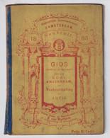 TOP !!! GIDS VOOR DE BEZOEKER VAN HET GOOI AMSTERDAM DE TENTOONSTELLING EN ARTIS 1883 ZIE BESCHRIJVING - Geschichte