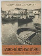 """DEPLIANTS TOURISTIQUES - """"CONNAISSEZ LA FRANCE """" - IV - LANDES BÉARN PAYS BASQUE - Edit. Par SHELL FRANÇAISE - Tourism Brochures"""