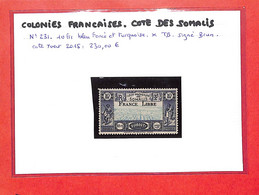 COTE DES SOMALIS  - Ex Colonies Francaises - N°231 -neuf X -TB - Signé Brun - Cote Yvert 2015 :230.00€ (voir  Scan ) - Nuovi