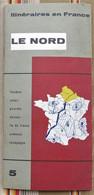 59 LE NORD Itineraires En France 1957 Cartes Illustrateur - Tourism Brochures