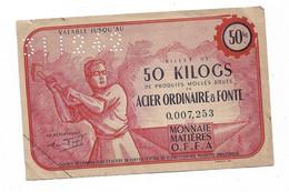 """Billets De 50 Kgs """"acier Ordinaire Et Fonte De Produits Moulés Bruts"""" 1942  OFFA  Au Dos SOULAGE Usine Choisy Le Roi - Buoni & Necessità"""