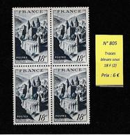 AV 191 - FRANCE - N° 805 En Bloc De 4 Avec Variété Sur Les 2 Timbres Du Haut : Traces Bleues Sous 18F - Nuovi