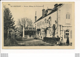 Carte  LE CHATELET  Ancien Abbaye De Puyferrand - Altri Comuni