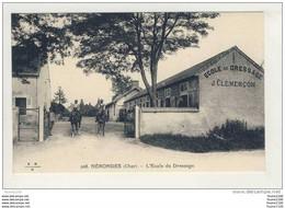 Carte De NERONDES L' école De Dressage ( Chevaux )( Clémençon ) ( Recto Verso ) - Nérondes