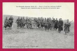 CPA Arras - Aux Environs - Départ De Notre Infanterie Pour Les Tranchées De Première Ligne - Arras