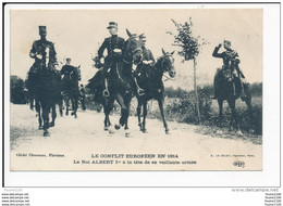 Carte Le Conflit Européen En 1914 Le Roi Albert 1 Er à La Tête De Sa Vaillante Armée  ( Recto Verso ) - Guerre 1914-18