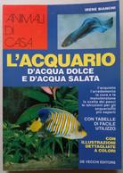 ACQUARIO ACQUA DOLCE E SALATA - EDIZIONI DE VECCHI DEL 1995 ( CART 76) - Non Classificati