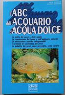 ABC ACQUARIO ACQUA DOLCE  - EDIZIONI DE VECCHI DEL 1992 ( CART 76) - Non Classificati