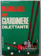MANUALE DEL GIARDINIERE DILETTANTE- EDIZIONE DE VECCHI DEL 1972  ( CART 76) - Non Classificati