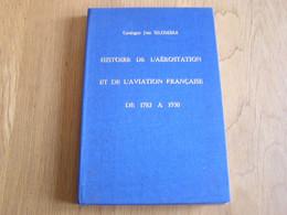 HISTOIRE DE L'AEROSTATION ET DE L'AVIATION FRANCAISE 1783 à 1930 Marcophilie Philatélie Cachet Aéropostale Ballon Avion - Other Books