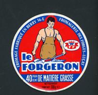 ETIQUETTE DE FROMAGE:  LE FORGERON - FABRIQUÉ EN BERRY - - Cheese