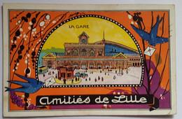 Carte Postale Amitiés De Lille La Gare Couleur - Lille